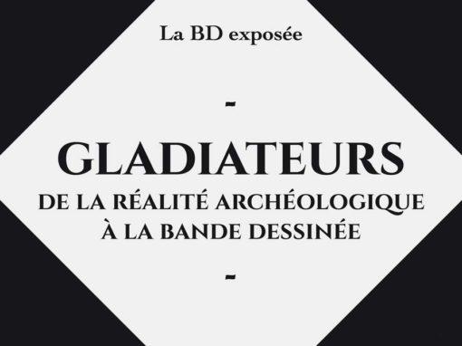Gladiateurs – Arelate, La BD exposée